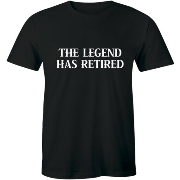 half It Other - The Legend Has Retired Funny Retirement T-shirt